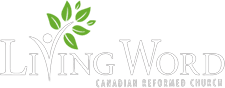 Living Word Canadian Reformed Church
